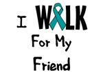 I Walk For My Friend T-shirt