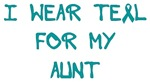 I Wear Teal For My Aunt Shirts