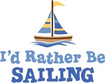 I'd Rather Be Sailing Shirt