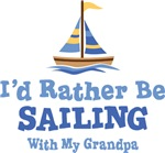 I'd Rather Be Sailing With My Grandpa T-shirts