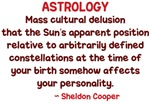 Sheldon Cooper Astrology Humor Shirts