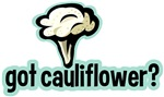 Got Cauliflower Shirts