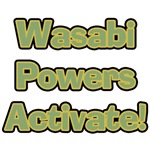 Wasabi Powers Activate! T-Shirts & Gifts