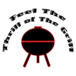 Feel the Thrill of the Grill T-Shirts & Gifts