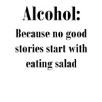 Alcohol Starts Good Stories
