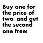 Buy 1 For The Price Of 2