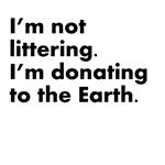 I'm Not Littering