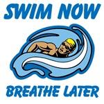Swim Now Breathe Later