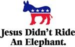 Jesus Didn't Ride An Elephant