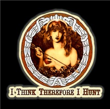 I think therefore I hunt