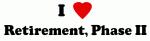 I Love Retirement, Phase II