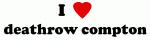 I Love deathrow compton