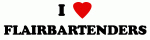 I Love FLAIRBARTENDERS