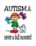 AUTISM ~ never a dull moment!