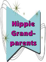 HIPPIE GRANDPARENTS/BABY BOOMERS