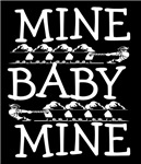 Mine Baby Mine (Dark Colors)