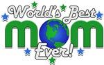 Worlds Best Mom!