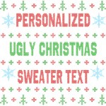 Your Text Ugly Christmas Classic