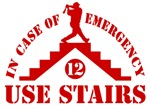 In Case of Emergency Use Stairs