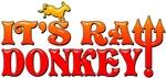 Raw Donkey!