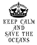 Keep Calm and Save The Oceans