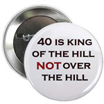 40 Is King Of The Hill