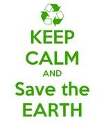 Keep Calm and save the Earth