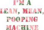 I'm a lean, mean, pooping machine (pink camo)