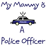 My Mommy Is A Police Officer