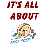 It's All About Fast Food