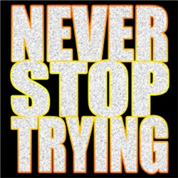 Never Stop Trying ##