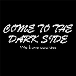 Come To The Dark Side.. We have cookies