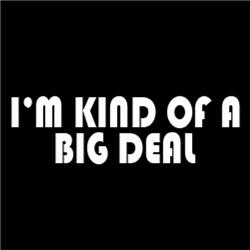 I'm Kind of A Big Deal #1