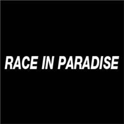R.I.P Race In Paradise
