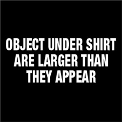 Object Under Shirt Are Larger Than They Appear