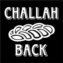 Challah Back Holla FUNNY Jewish Bread