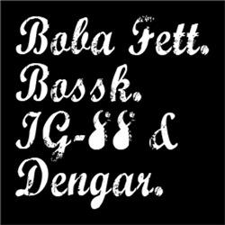 Boba Fett, Bossk, Star IG-88 & Dengar War Fans