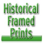 Historical Framed Prints