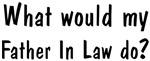 What would <strong>Father</strong> In Law do