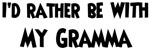 I'd rather: <strong>Gramma</strong>