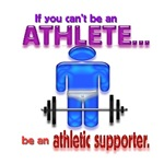 If you can't be an athlete...be an athletic suppor