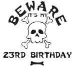 Beware: My 23rd Birthday