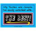 My Tastes Are Simple-Sir W. Churchill