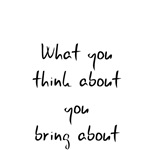 What you think about you bring about