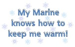 My Marine Knows How To Keep Me Warm!
