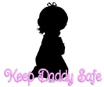 Keep Daddy Safe (Girls)