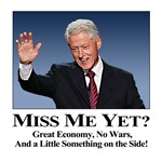 Bill Clinton: Miss Me Yet?