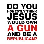 Jesus Is Not A Gun-Toting Republican