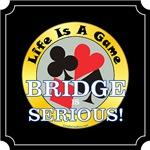 Bridge Is Serious