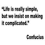 Confucius Simple Life Quote